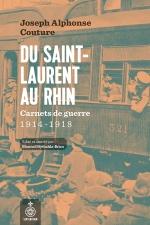 Du Saint-Laurent au Rhin : Carnet de guerre 1914-1918