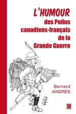 L'humour des Poilus canadiens-français dans la Grande Guerre