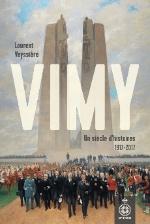 Vimy. Un siècle d'histoires 1917-2017