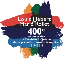 Louis Hébert et Marie Rollet, 400e anniversaire de l'arrivée en Nouvelle-France de la première famille française