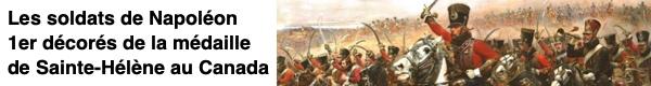 Les soldats de Napoléon 1er décorés de la médaille de Saint-Hélène au Canada